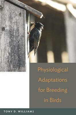 Physiological Adaptations for Breeding in Birds (BOK)