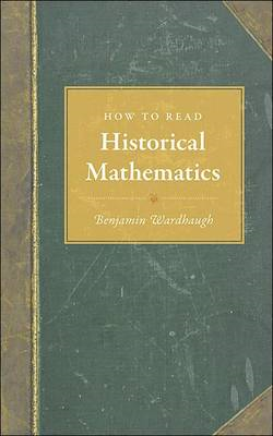 How to Read Historical Mathematics (BOK)