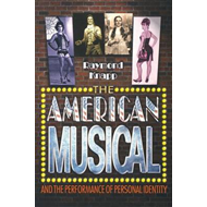 The American Musical and the Performance of Personal Identity (BOK)