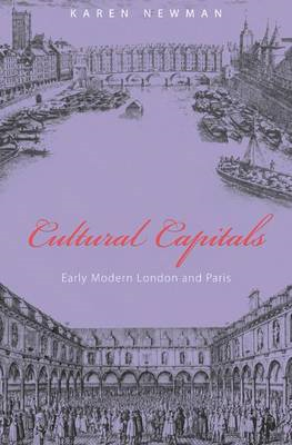 Cultural Capitals: Early Modern London and Paris (BOK)