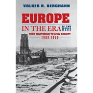 Europe in the Era of Two World Wars: From Militarism and Genocide to Civil Society, 1900-1950 (BOK)