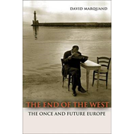 The End of the West: The Once and Future Europe (BOK)
