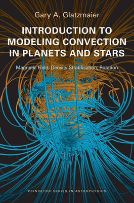 Introduction to Modeling Convection in Planets and Stars (BOK)