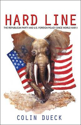 Hard Line: The Republican Party and U.S. Foreign Policy Since World War II (BOK)