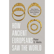 How Ancient Europeans Saw the World (BOK)