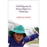 Child Migration and Human Rights in a Global Age (BOK)
