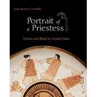 Portrait of a Priestess: Women and Ritual in Ancient Greece (BOK)