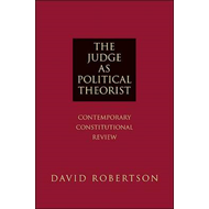 The Judge as Political Theorist: Contemporary Constitutional Review (BOK)