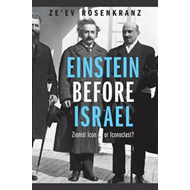 Einstein Before Israel: Zionist Icon or Iconoclast? (BOK)