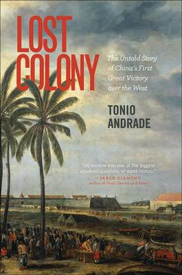 Lost Colony: The Untold Story of China's First Great Victory Over the West (BOK)