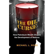 The Oil Curse: How Petroleum Wealth Shapes the Development of Nations (BOK)