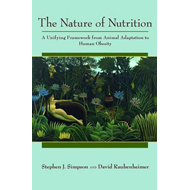 The Nature of Nutrition: A Unifying Framework from Animal Adaptation to Human Obesity (BOK)