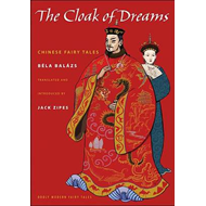 The Cloak of Dreams: Chinese Fairy Tales (BOK)