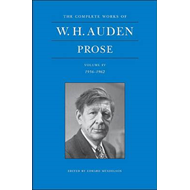 Complete Works of W. H. Auden, Volume IV: Prose: 1956-1962 (BOK)