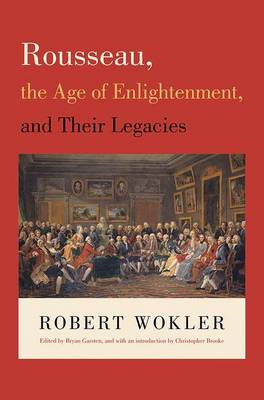 Rousseau, the Age of Enlightenment, and Their Legacies (BOK)