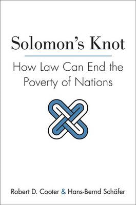 Solomon's Knot: How Law Can End the Poverty of Nations (BOK)