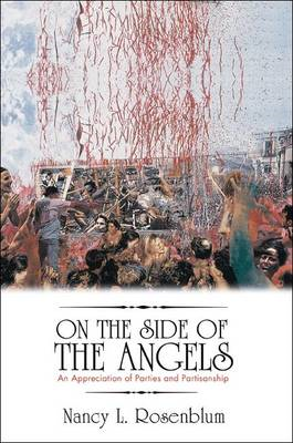 On the Side of the Angels: An Appreciation of Parties and Partisanship (BOK)