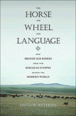 Horse, the Wheel, and Language (BOK)