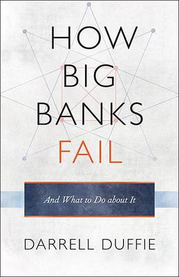 How Big Banks Fail and What to Do about It (BOK)