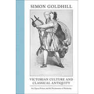 Victorian Culture and Classical Antiquity (BOK)