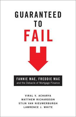 Guaranteed to Fail: Fannie Mae, Freddie Mac, and the Debacle of Mortgage Finance (BOK)