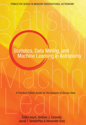 Statistics, Data Mining, and Machine Learning in Astronomy (BOK)