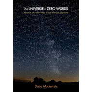 The Universe in Zero Words: The Story of Mathematics as Told Through Equations (BOK)