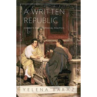 A Written Republic: Cicero's Philosophical Politics (BOK)