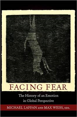 Facing Fear: The History of an Emotion in Global Perspective (BOK)