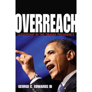 Overreach: Leadership in the Obama Presidency (BOK)