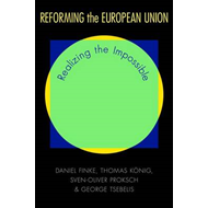 Reforming the European Union: Realizing the Impossible (BOK)