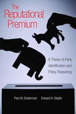 The Reputational Premium: A Theory of Party Identification and Policy Reasoning (BOK)