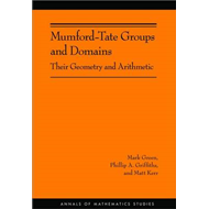 Mumford-Tate Groups and Domains: Their Geometry and Arithmetic (BOK)
