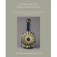The Robert Lehman Collection at the Metropolitan Museum of Art: Decorative Arts: v. XV: European and (BOK)
