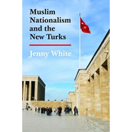 Muslim Nationalism and the New Turks (BOK)