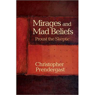 Mirages and Mad Beliefs: Proust the Skeptic (BOK)