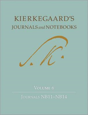 Kierkegaard's Journals and Notebooks: v. 6: Journals NB11 - NB14 (BOK)