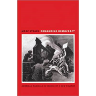 Demanding Democracy: American Radicals in Search of a New Politics (BOK)