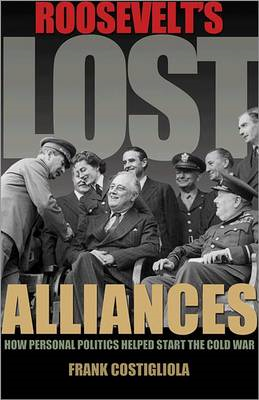 Roosevelt's Lost Alliances (BOK)