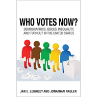 Who Votes Now?: Demographics, Issues, Inequality, and Turnout in the United States (BOK)