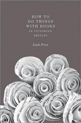 How to Do Things with Books in Victorian Britain (BOK)