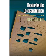 Restoring the Lost Constitution: The Presumption of Liberty (BOK)
