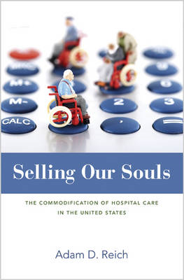 Selling Our Souls: The Commodification of Hospital Care in the United States (BOK)