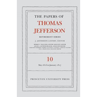 Papers of Thomas Jefferson: Retirement Series, Volume 10: 1 (BOK)