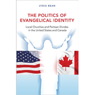 The Politics of Evangelical Identity: Local Churches and Partisan Divides in the United States and C (BOK)