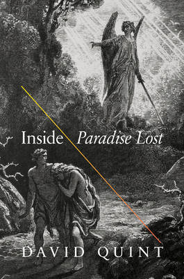 "Inside ""Paradise Lost"": Reading the Designs of Milton's Epic (BOK)"