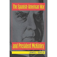 The Spanish-American War and President McKinley (BOK)