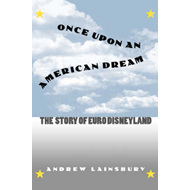 Once Upon an American Dream: The Story of Euro Disneyland (BOK)