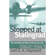 Stopped at Stalingrad: Luftwaffe and Hitler's Defeat in the East, 1942-43 (BOK)