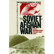 The Soviet-Afghan War: How a Superpower Fought and Lost (BOK)